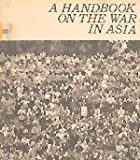 img - for A Handbook on the War in Asia book / textbook / text book