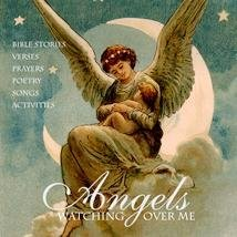 Download Angels Watching Over Me: Bible Stories, Verses, Prayers, Songs [and] Activities. pdf