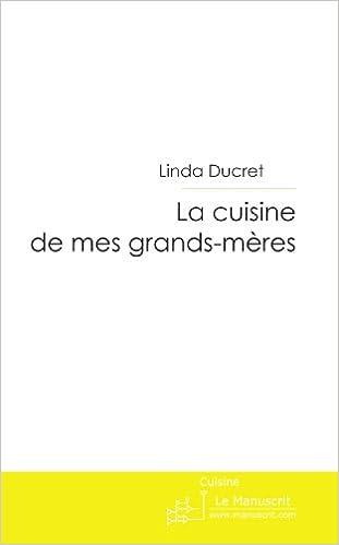 La cuisine de mes grands-mères (French Edition): Linda Ducret ...