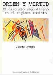 Orden y Virtud - El Discurso Republicano En El Regimen Rosista (La ideología argentina) (Spanish Edition)