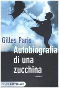 Risultati immagini per Autobiografia di una zucchina di Gilles Paris