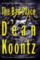 The Bad Place by Dean R. Koontz