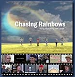 Chasing Rainbows / Young Adults Living With Cancer
