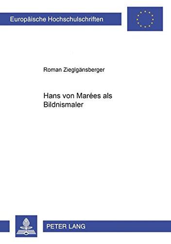 Hans von Marées als Bildnismaler (Europäische Hochschulschriften / European University Studies / Publications Universitaires Européennes) (German Edition) by Peter Lang GmbH, Internationaler Verlag der Wissenschaften