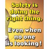 #1161A - Safety is Doing The Right Thing Laminated Safety Poster, 18' x 23' from SafetyBanners.Org
