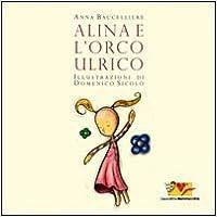 Descargar El Autor Mejortorrent Alina E L'orco Ulrico. Ediz. Illustrata Epub Libres Gratis