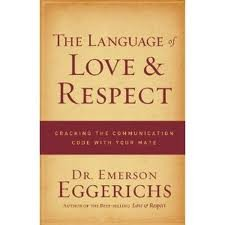 The Language of Love and Respect Publisher: Thomas Nelson; Reprint edition by