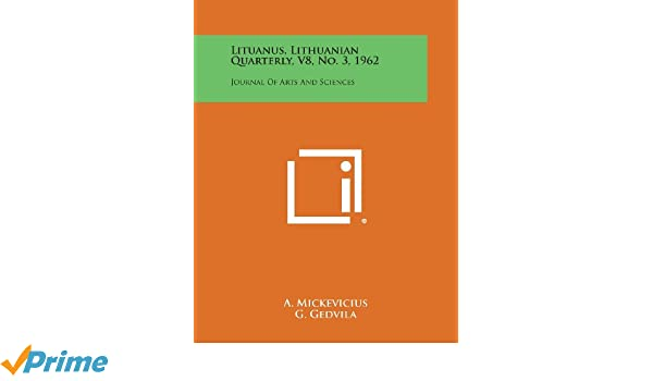 Lituanus Lithuanian Quarterly V8 No 3 1962 Journal Of Arts And Sciences A Mickevicius G Gedvila V Gegevicius 9781258747428 Amazon Books