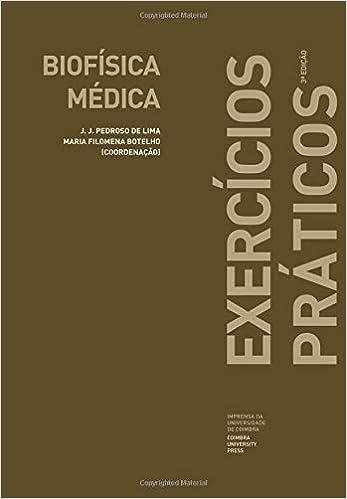 Biofísica Médica. Exercicios Práticos 3ª edição