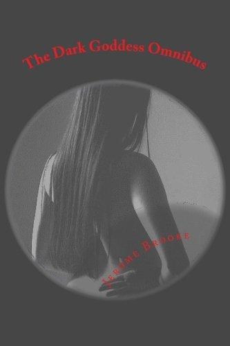 The Dark Goddess Omnibus: The Histories of the Divine Queen (The Astarte Paranormal Erotica series) (Volume 8)