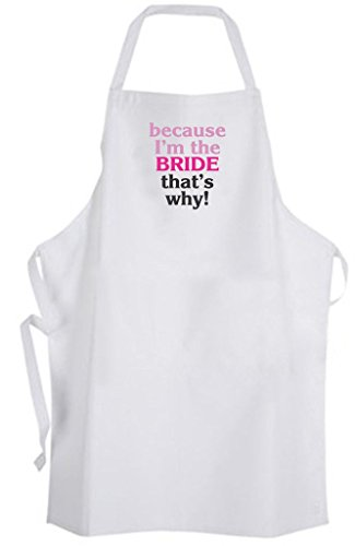 because I'm the BRIDE that's why! Adult Size Apron - Wedding Bachelorette Party by Aprons365