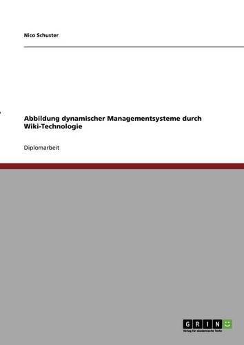 Abbildung dynamischer Managementsysteme durch Wiki-Technologie (German Edition)