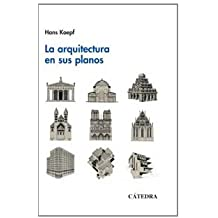 La arquitectura en sus planos / the Architecture With its Flat (Arte Grandes Temas) (Spanish Edition)