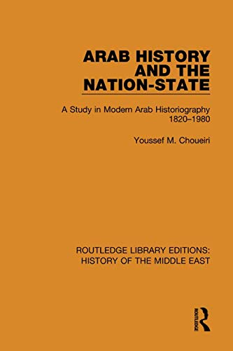 Arab History and the Nation-State (Routledge Library Editions: History of the Middle East)