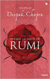 Poemas De Amor De Rumithe Love Poems Of Rumi Deepak Chopra