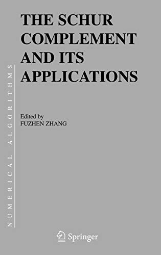 The Schur Complement and Its Applications (Numerical Methods and Algorithms)