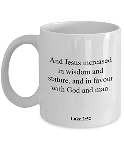 Luke 2 52 Coffee Mug/Cup - Inspirational Bible Verse/Psalm Gift: