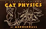 Cat Physics, G. A. Mendenhall, 0060950005
