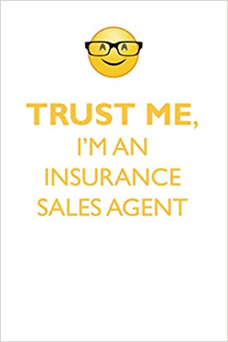 Buy Trust Me, I'm an Insurance Sales Agent Affirmations