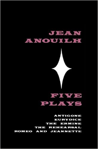 :FB2: Five Plays: Antigone, Eurydice, The Ermine, The Rehearsal, Romeo And Jeannette. Nueva Royal triad Volume FQUAX