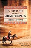 img - for A History of the Arab Peoples Publisher: Belknap Press of Harvard University Press; With a New Afterword edition book / textbook / text book