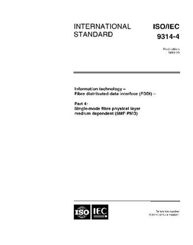 ISO/IEC 9314-4:1999, Information technology -- Fibre Distributed Data Interface (FDDI) -- Part 4: Single Mode Fibre Physical Layer Medium Dependent (Fddi Single)
