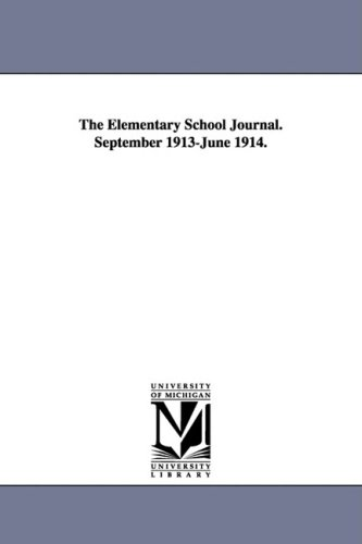 Read Online The Elementary School Journal. September 1913-June 1914. PDF