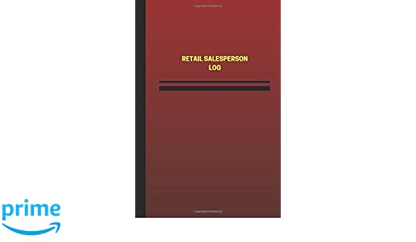 Retail Salesperson Log (Logbook, Journal - 124 pages, 6 x 9 inches): Retail Salesperson Logbook (Red Cover, Medium) (Unique Logbook/Record Books)