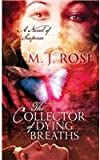 The Collector of Dying Breaths, M. J. Rose, 1628991186