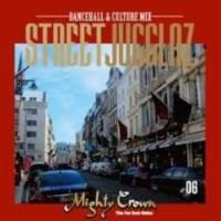レゲエダンスホール洋楽Street Jugglaz 6 -Dancehall & Culture- / Mighty Crown B00HF14NXM