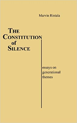 com the constitution of silence essays on generational  com the constitution of silence essays on generational themes contributions in political science 9780313207235 marvin rintala books