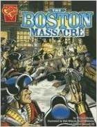 Book The Boston Massacre (Graphic History) by Michael Burgan (2006-01-01)