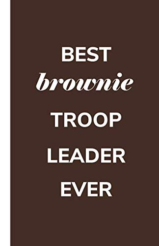 Best Brownie Troop Leader Ever: Dotted Grid Planner , Girl Scout Leader Appreciation Gift