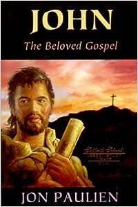 John: The Beloved Gospel by Jon Paulien (2003-07-30)