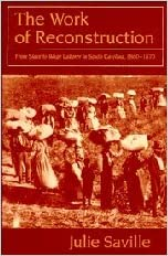 Book The Work of Reconstruction: From Slave to Wage Laborer in South Carolina 1860-1870