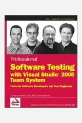 Professional Software Testing with Visual Studio 2005 Team System: Tools for Software Developers and Test Engineers (Programmer to Programmer) Paperback