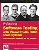img - for Professional Software Testing with Visual Studio 2005 Team System: Tools for Software Developers and Test Engineers book / textbook / text book