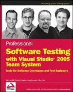 Professional Software Testing with Visual Studio 2005 Team System: Tools for Software Developers and Test Engineers (Programmer to Programmer)