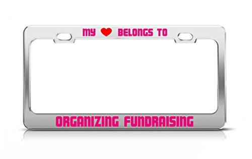 MY HEART BELONGS TO ORGANIZING FUNDRAISING Hobby Love Passion License Plate Frame