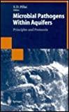 Microbial Pathogens Within Aquifers : Principles and Protocols, , 3540638911