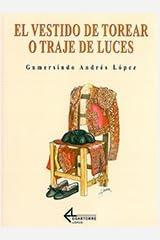 El Vestido de Torear o Traje de Luces: Gumersindo Andrés ...