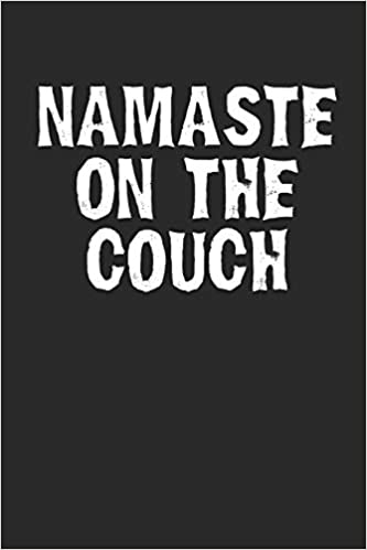 Buy Namaste On The Couch Funny Yoga Meme Notebook Book Online At Low Prices In India Namaste On The Couch Funny Yoga Meme Notebook Reviews Ratings Amazon In