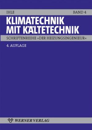 Klimatechnik mit Kältetechnik (Der Heizungsingenieur)