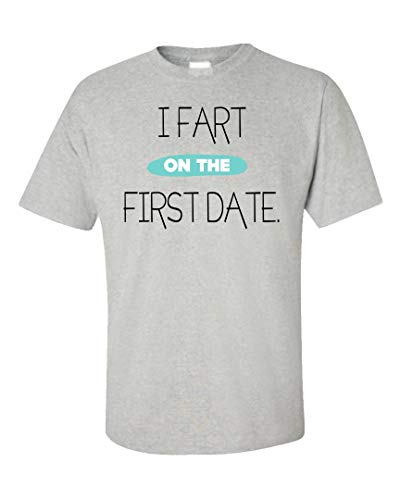 (Funny Fart - On The First Date - Passing Gas Break Wind Flatulence Humor - Unisex T-Shirt Ash Grey)