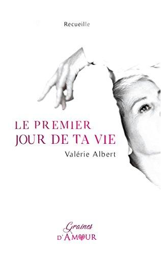 Le Premier Jour de Ta Vie (French Edition)