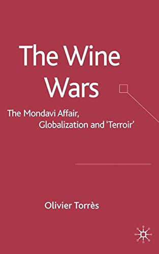 The Wine Wars: The Mondavi Affair, Globalization and Terroir