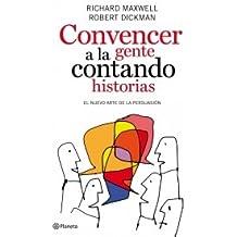 Convencer a la gente contando historias (Spanish Edition)