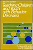Teaching Children and Youth with Behavior Disorders, Shea, Thomas M. and Bauer, Anne M., 0138918880