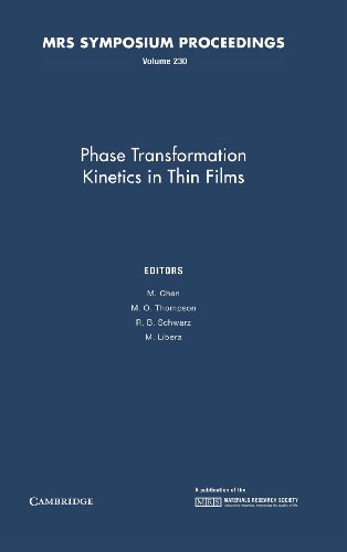 Phase Transformation Kinetics in Thin Films: Volume 230 (MRS Proceedings)