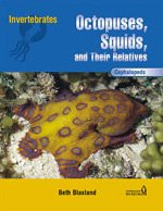Cephalopods: Octopuses, Squids, and Their Relatives (Invertebrates)